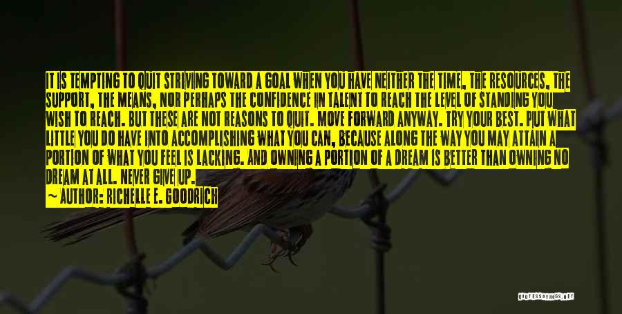 Striving For Your Dreams Quotes By Richelle E. Goodrich