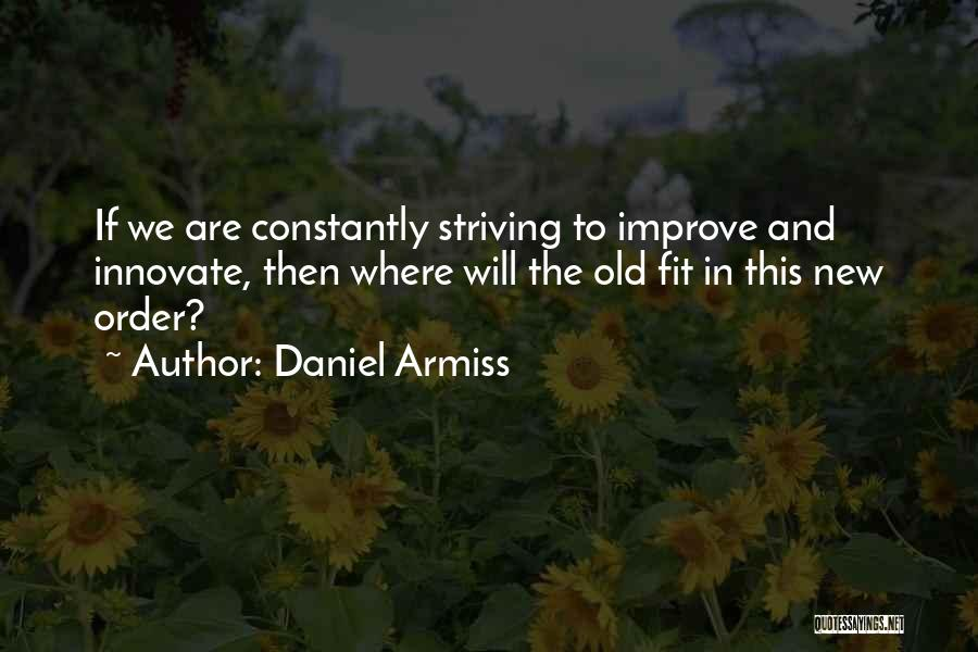 Striving To Improve Quotes By Daniel Armiss