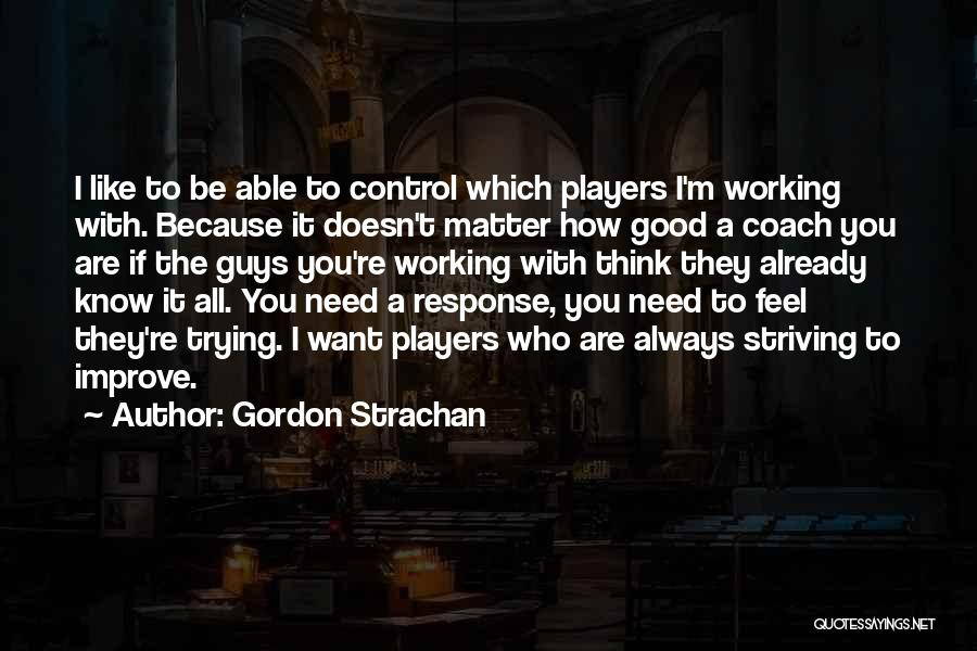 Striving To Improve Quotes By Gordon Strachan