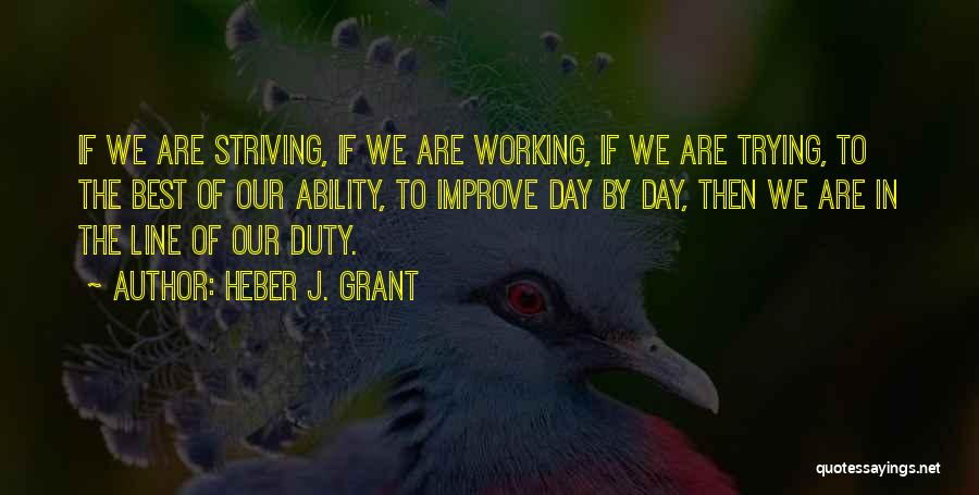 Striving To Improve Quotes By Heber J. Grant