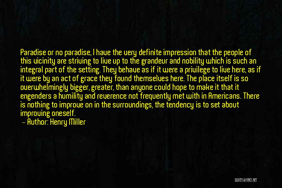 Striving To Improve Quotes By Henry Miller