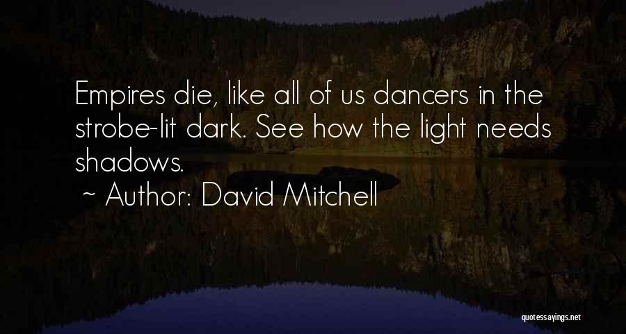 Strobe Quotes By David Mitchell