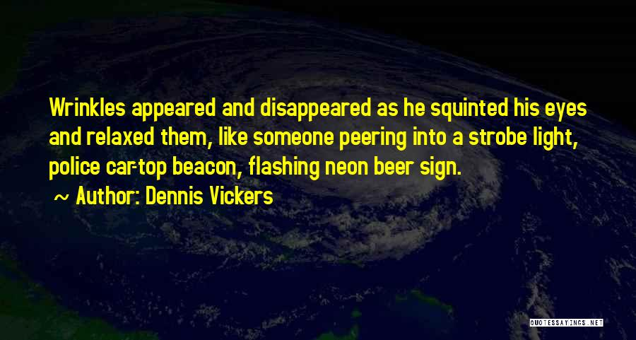 Strobe Quotes By Dennis Vickers