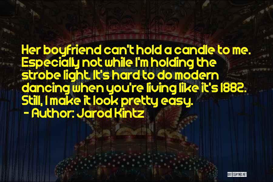 Strobe Quotes By Jarod Kintz
