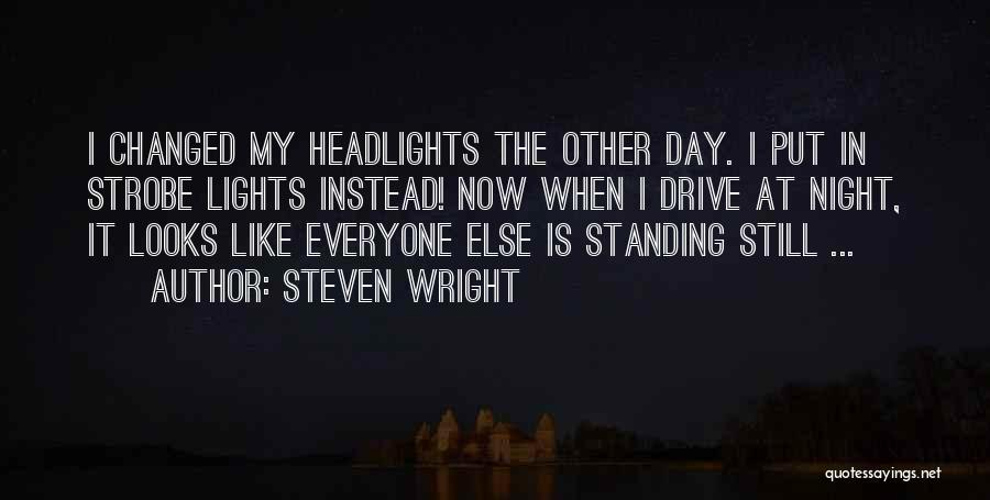 Strobe Quotes By Steven Wright