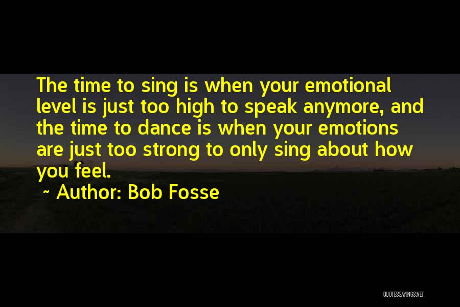 Strong And Emotional Quotes By Bob Fosse