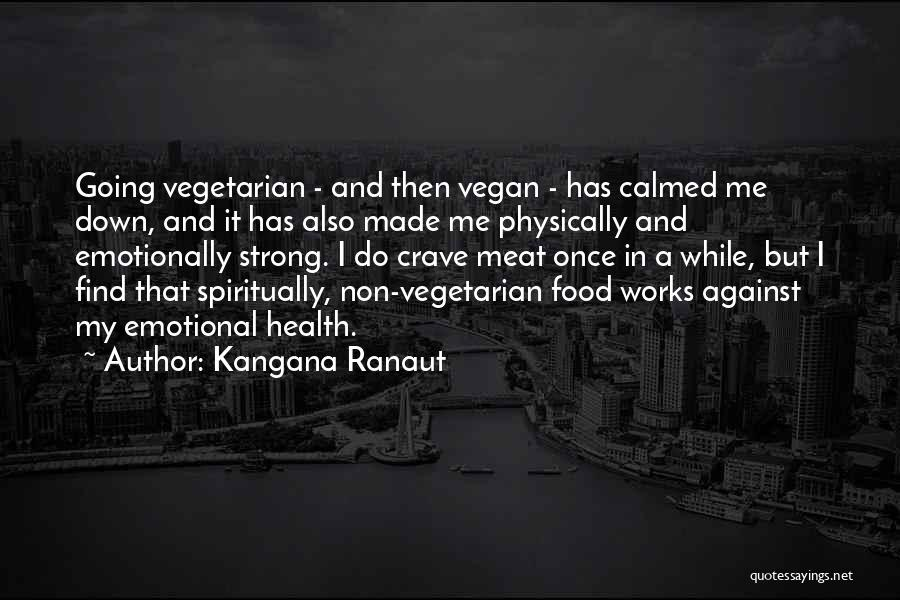 Strong And Emotional Quotes By Kangana Ranaut