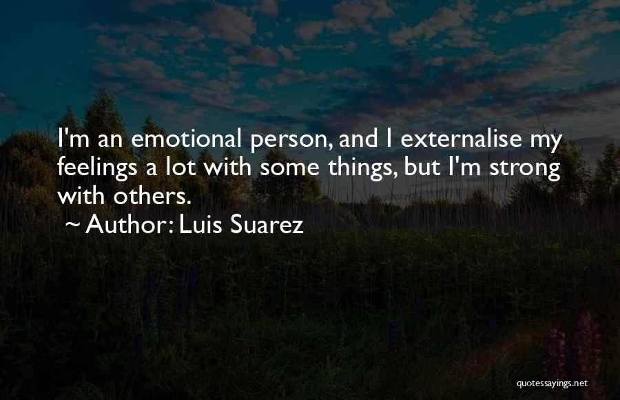 Strong And Emotional Quotes By Luis Suarez