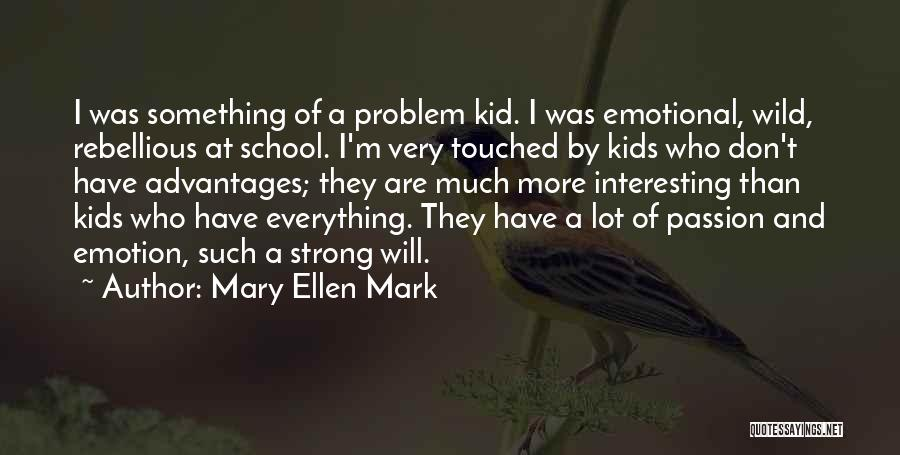 Strong And Emotional Quotes By Mary Ellen Mark