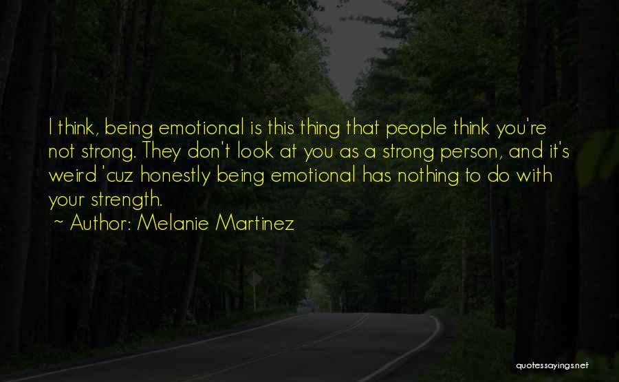Strong And Emotional Quotes By Melanie Martinez