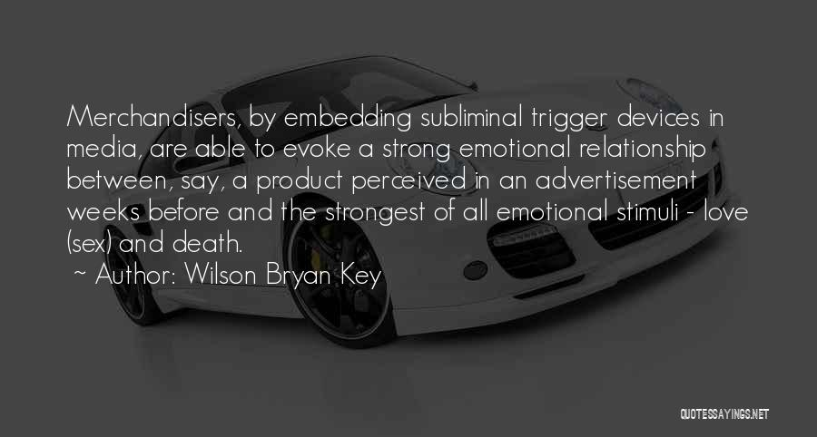 Strong And Emotional Quotes By Wilson Bryan Key