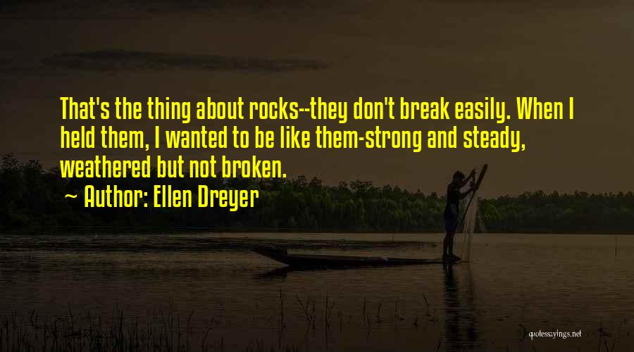 Strong And Motivational Quotes By Ellen Dreyer