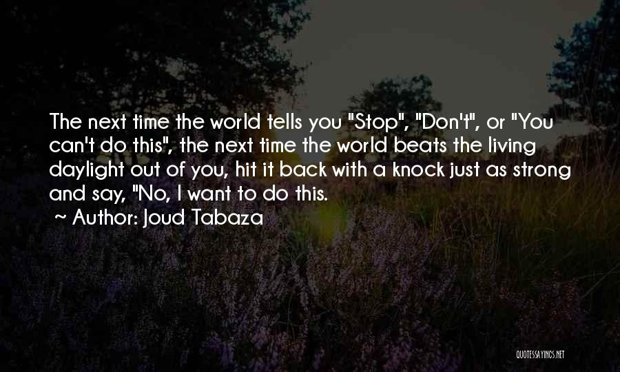 Strong And Motivational Quotes By Joud Tabaza