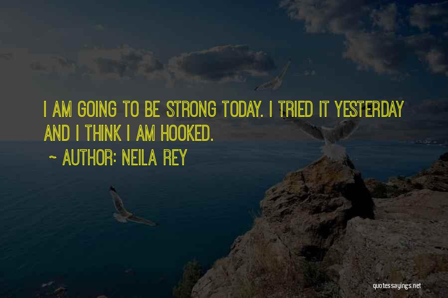 Strong And Motivational Quotes By Neila Rey