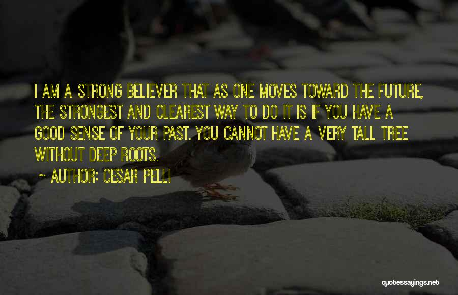 Strong Believer Quotes By Cesar Pelli