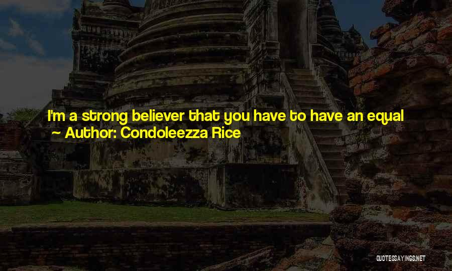 Strong Believer Quotes By Condoleezza Rice