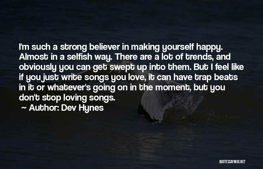 Strong Believer Quotes By Dev Hynes