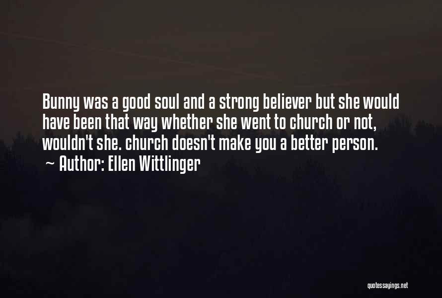 Strong Believer Quotes By Ellen Wittlinger