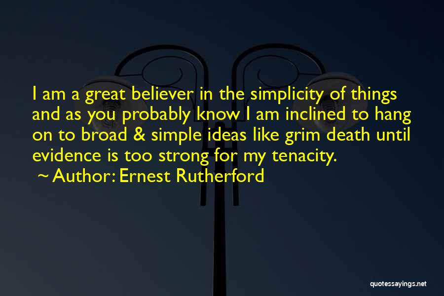 Strong Believer Quotes By Ernest Rutherford