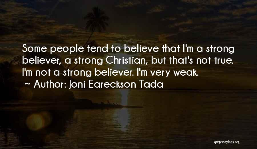 Strong Believer Quotes By Joni Eareckson Tada