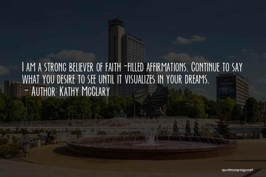 Strong Believer Quotes By Kathy McClary