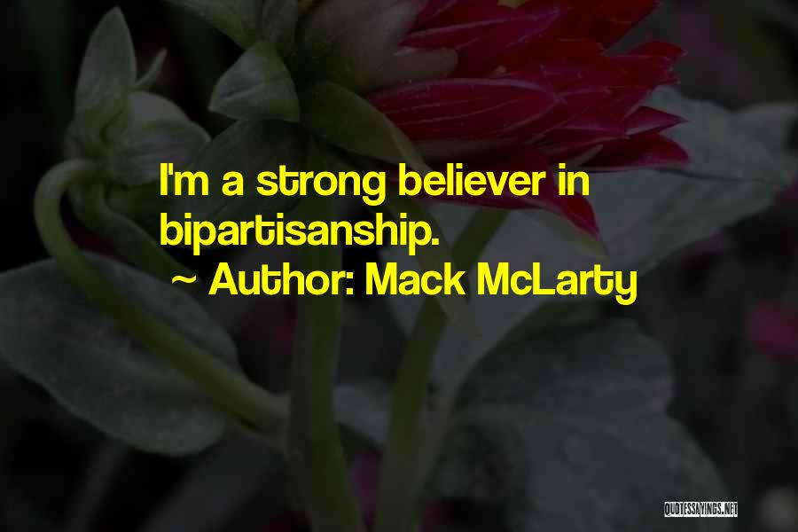 Strong Believer Quotes By Mack McLarty