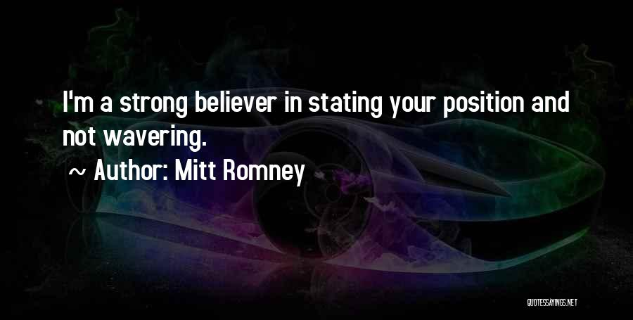 Strong Believer Quotes By Mitt Romney
