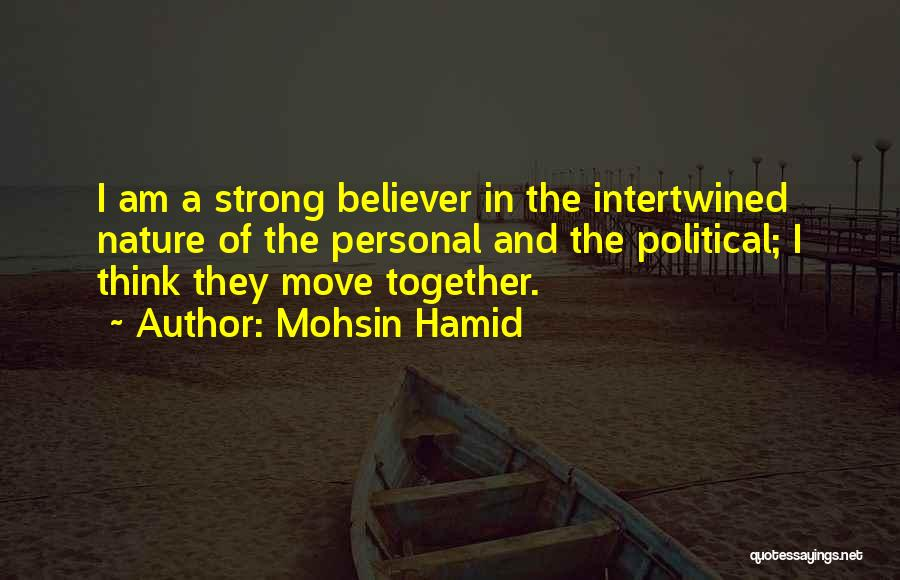 Strong Believer Quotes By Mohsin Hamid