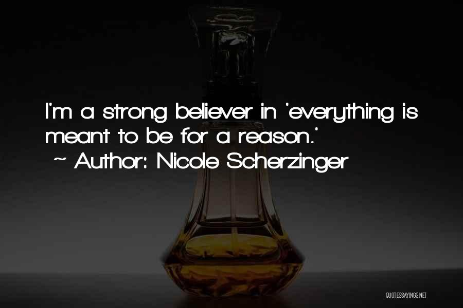 Strong Believer Quotes By Nicole Scherzinger