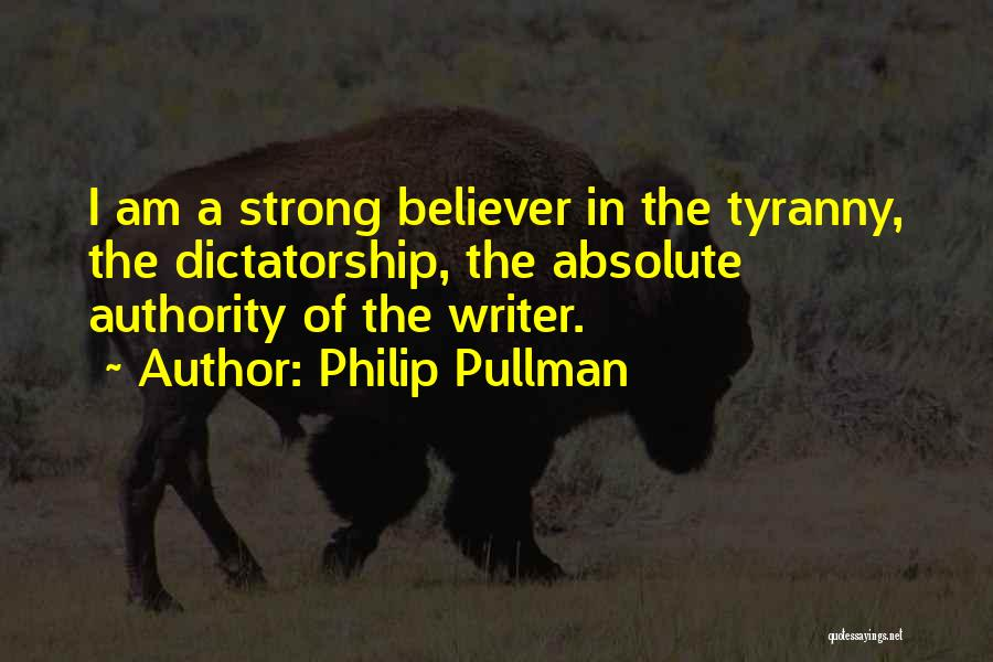 Strong Believer Quotes By Philip Pullman