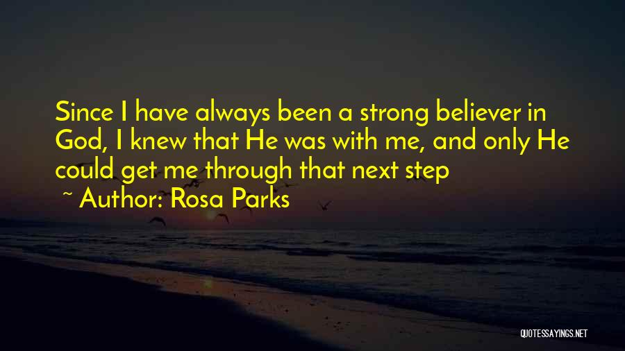 Strong Believer Quotes By Rosa Parks