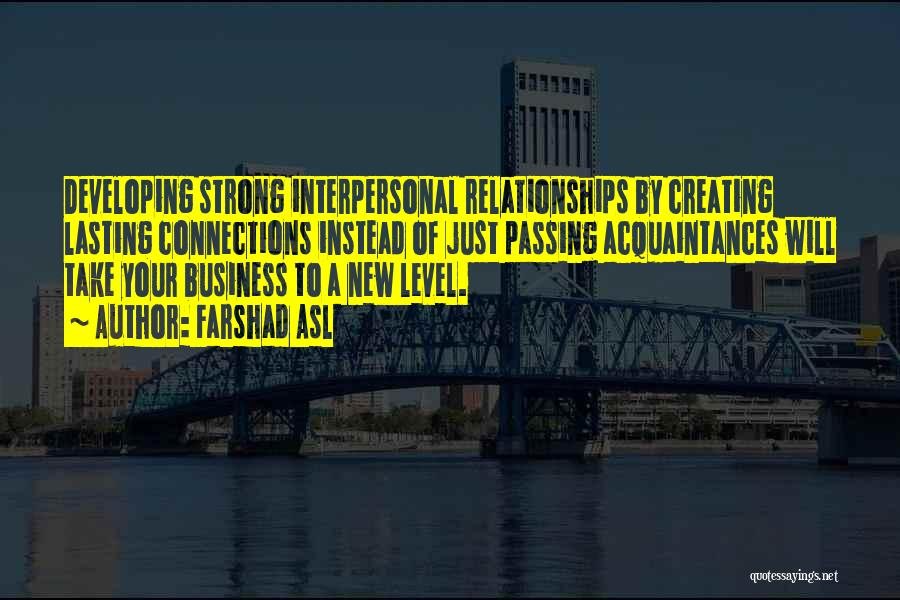 Strong Business Relationships Quotes By Farshad Asl