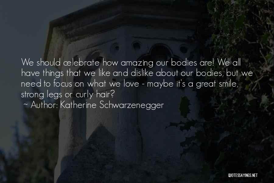 Strong Dislike Quotes By Katherine Schwarzenegger