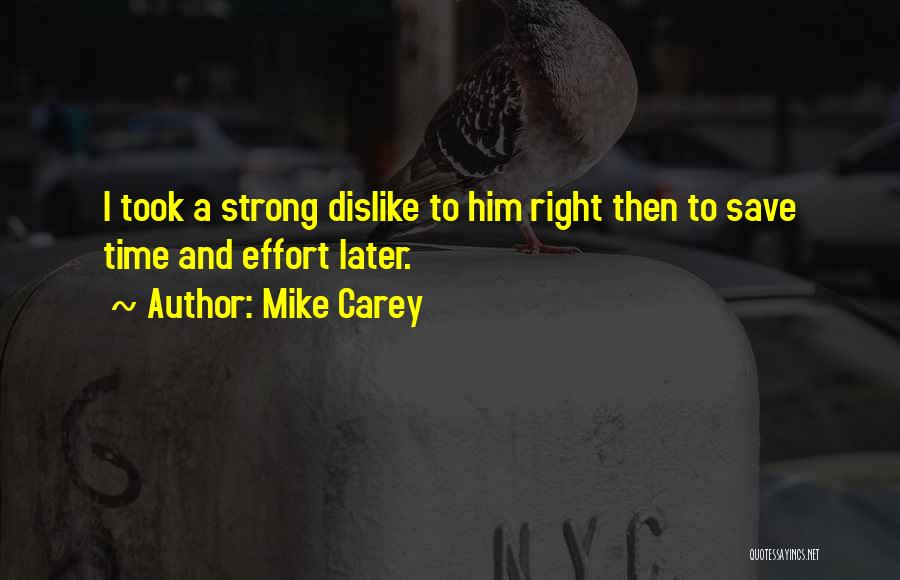 Strong Dislike Quotes By Mike Carey