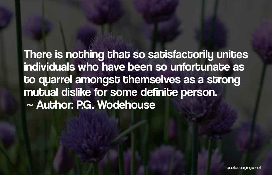 Strong Dislike Quotes By P.G. Wodehouse