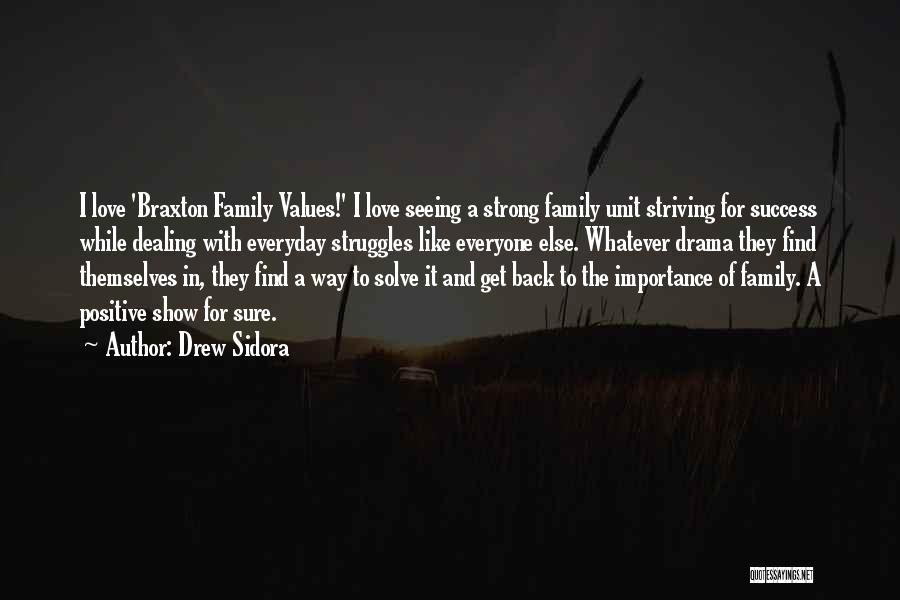 Strong Family Unit Quotes By Drew Sidora