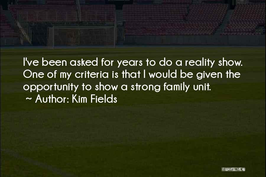 Strong Family Unit Quotes By Kim Fields