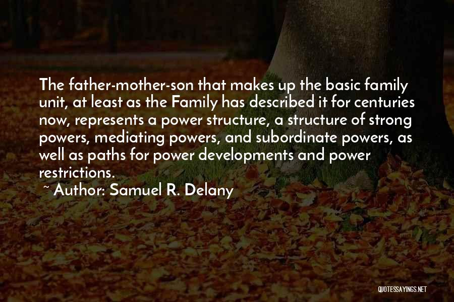 Strong Family Unit Quotes By Samuel R. Delany