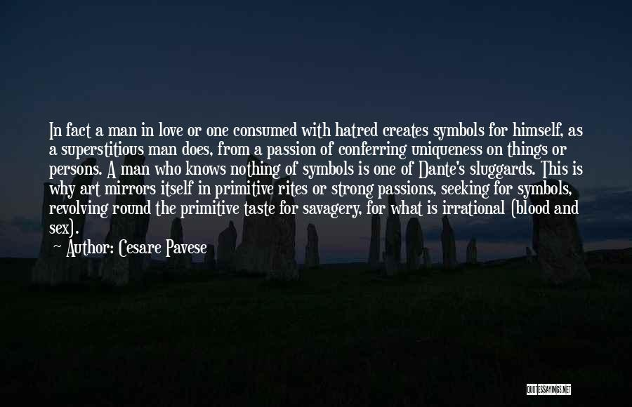 Strong Hatred Quotes By Cesare Pavese
