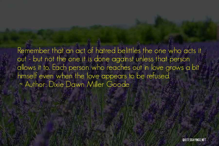 Strong Hatred Quotes By Dixie Dawn Miller Goode