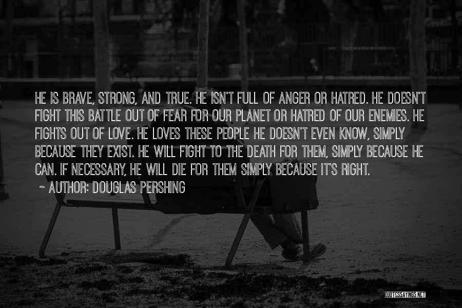 Strong Hatred Quotes By Douglas Pershing