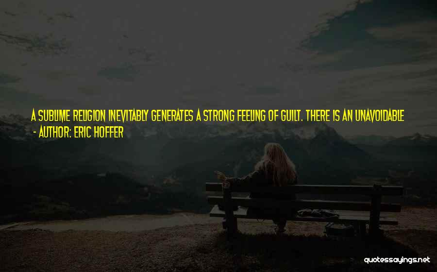 Strong Hatred Quotes By Eric Hoffer