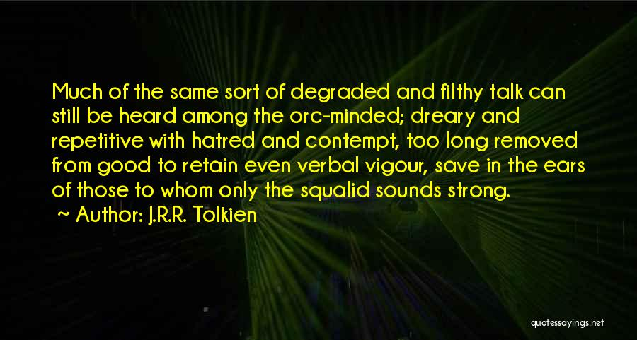 Strong Hatred Quotes By J.R.R. Tolkien