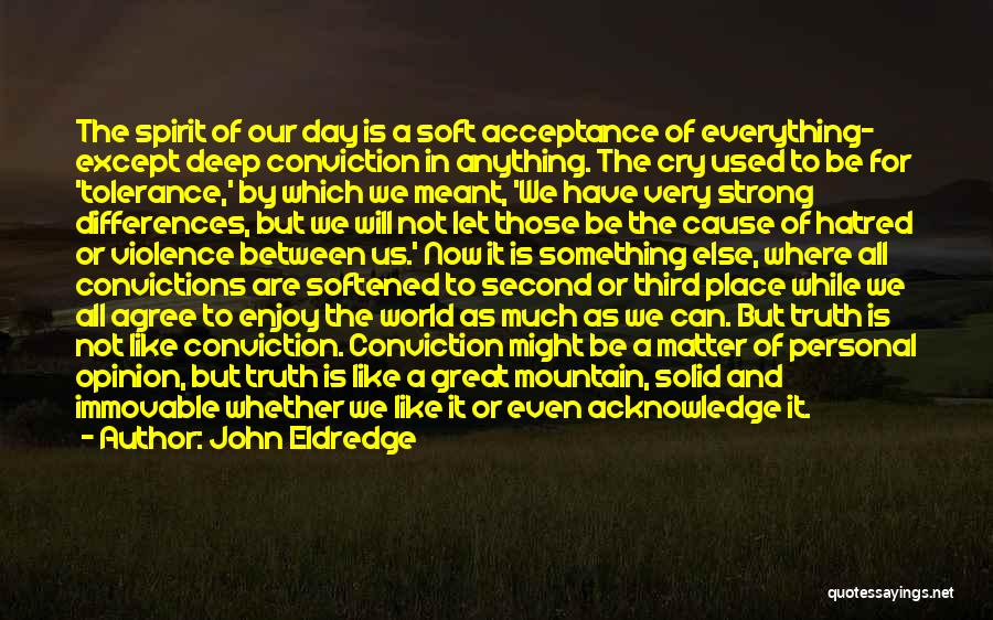 Strong Hatred Quotes By John Eldredge