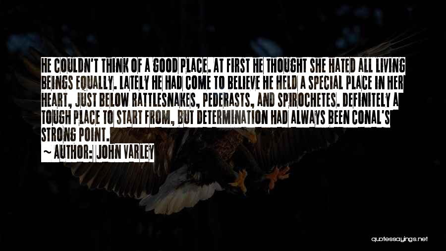 Strong Hatred Quotes By John Varley