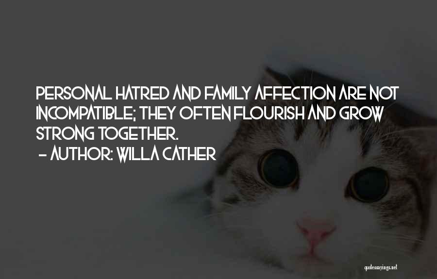 Strong Hatred Quotes By Willa Cather