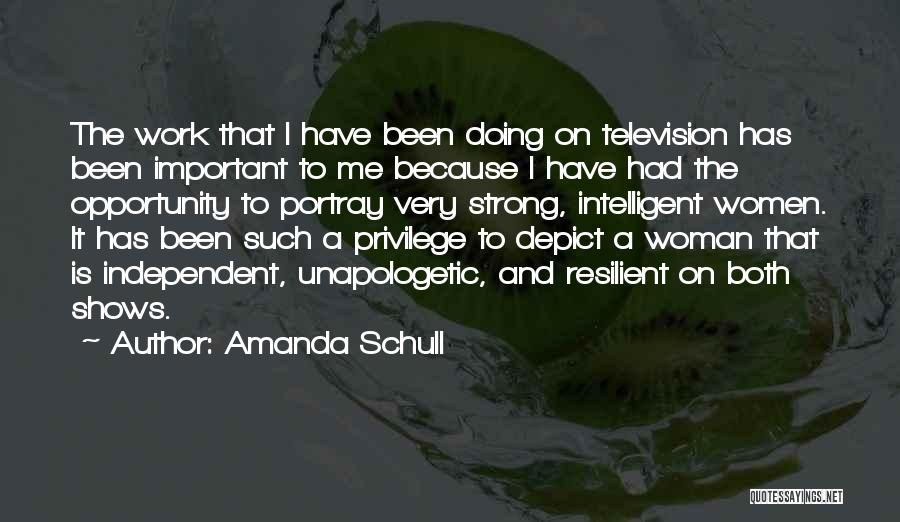 Strong Independent Woman Quotes By Amanda Schull