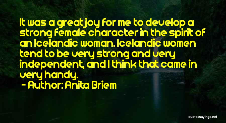 Strong Independent Woman Quotes By Anita Briem
