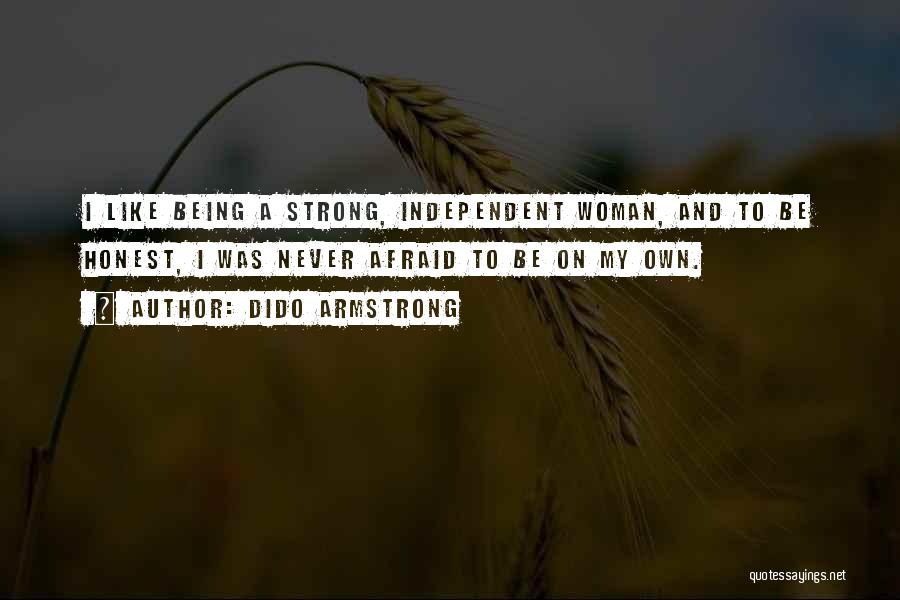 Strong Independent Woman Quotes By Dido Armstrong
