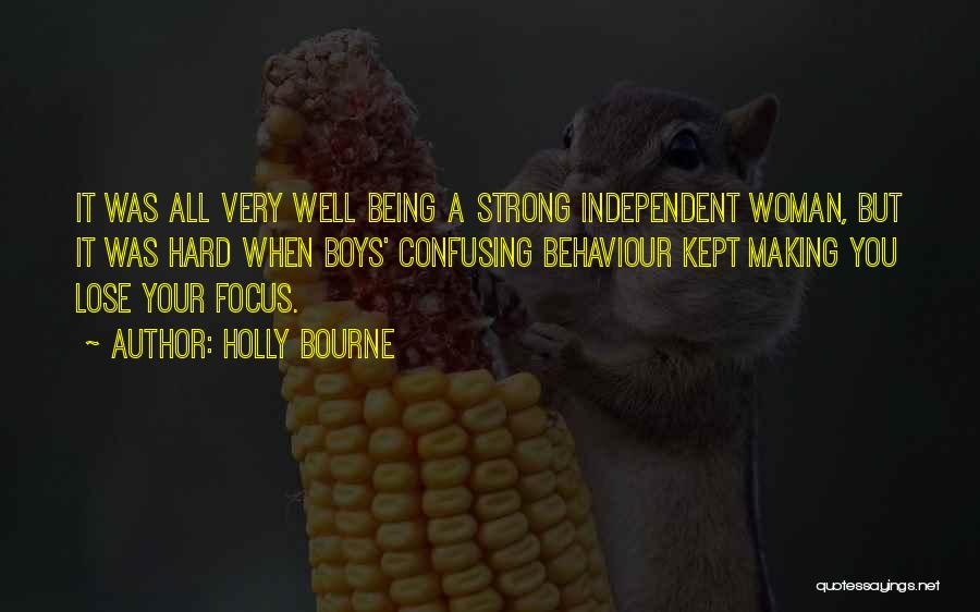 Strong Independent Woman Quotes By Holly Bourne
